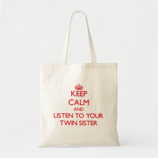 Mantenha a calma e escute sua irmã gêmea sacola tote budget