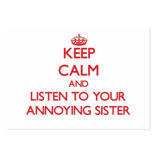 Mantenha a calma e escute sua irmã irritante modelo cartões de visita