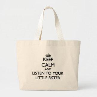 Mantenha a calma e escute sua irmã mais nova bolsas para compras