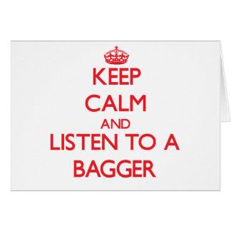 Mantenha a calma e escute um Bagger Cartões