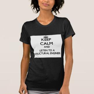 Mantenha a calma e escute um engenheiro estrutural camisetas