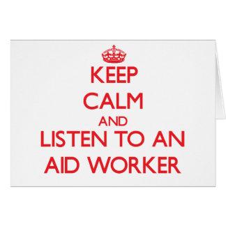 Mantenha a calma e escute um trabalhador de auxíli cartão