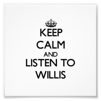 Mantenha a calma e escute Willis Artes De Fotos