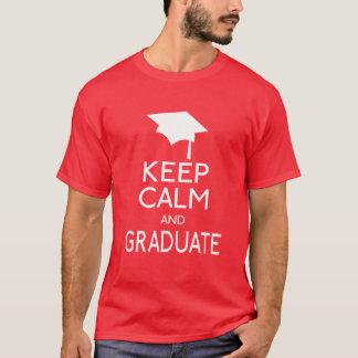 Mantenha a calma e gradue-se camiseta