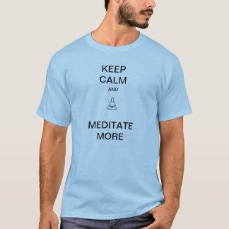 Mantenha a calma e Meditate mais camiseta