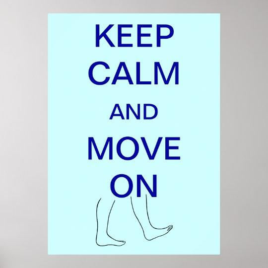 Mantenha a calma e mova-se em posters feitos sob