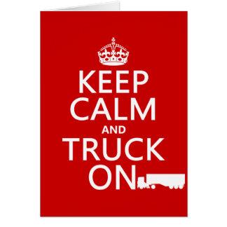 Mantenha a calma e o caminhão em (em alguma cor) cartão comemorativo