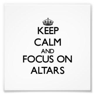 Mantenha a calma e o foco em altares impressão de fotos