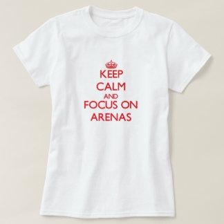 Mantenha a calma e o foco em ARENAS Tshirt