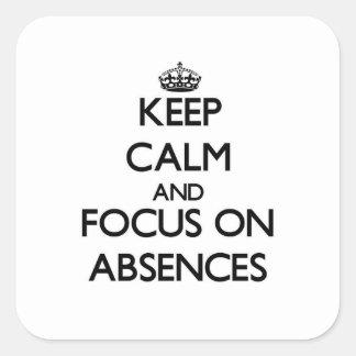 Mantenha a calma e o foco em ausências