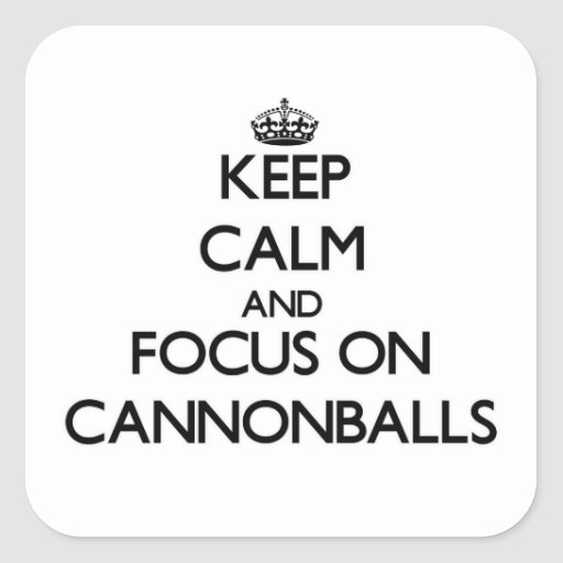 Mantenha a calma e o foco em balas de canhão adesivos quadrados