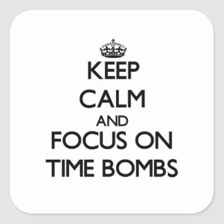 Mantenha a calma e o foco em bombas-relógio adesivos quadrados