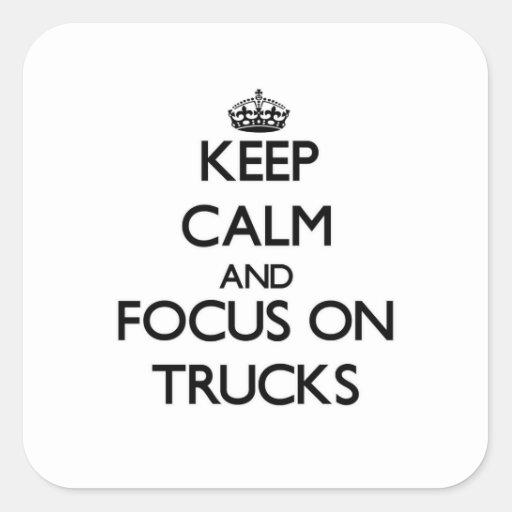 Mantenha a calma e o foco em caminhões adesivos quadrados