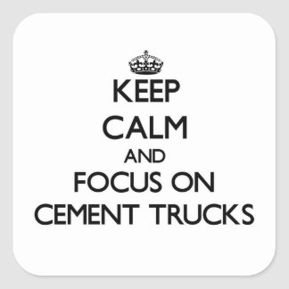 Mantenha a calma e o foco em caminhões do cimento