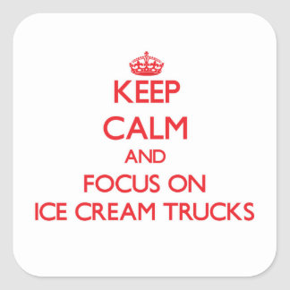 Mantenha a calma e o foco em caminhões do sorvete adesivo em forma quadrada