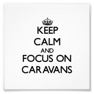 Mantenha a calma e o foco em caravana artes de fotos