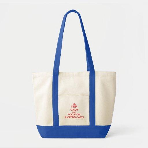 Mantenha a calma e o foco em carrinhos de compras bolsas