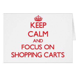 Mantenha a calma e o foco em carrinhos de compras cartão comemorativo