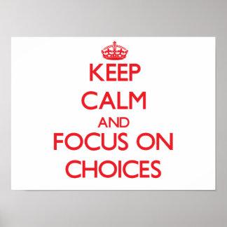 Mantenha a calma e o foco em escolhas
