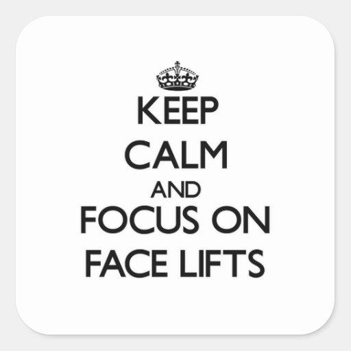 Mantenha a calma e o foco em faces lift adesivo quadrado