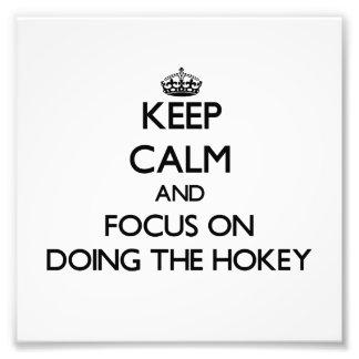 Mantenha a calma e o foco em fazer o Hokey Impressão De Fotos