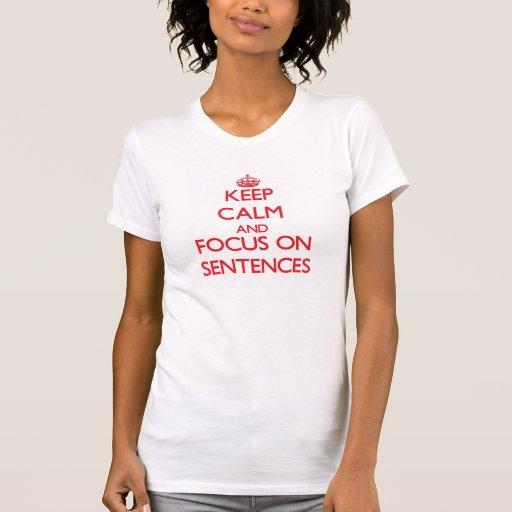 Mantenha a calma e o foco em frases tshirt