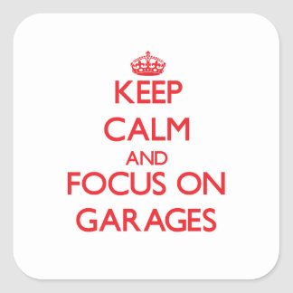 Mantenha a calma e o foco em garagens adesivos quadrados