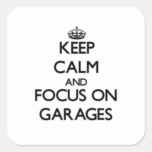 Mantenha a calma e o foco em garagens adesivo em forma quadrada