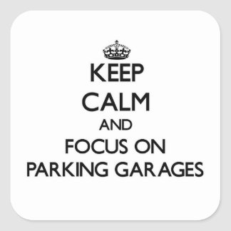 Mantenha a calma e o foco em garagens de adesivo quadrado