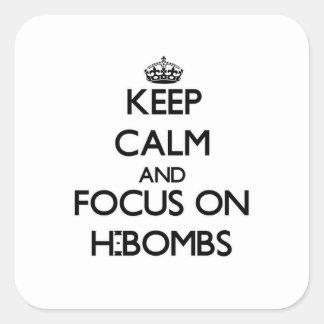 Mantenha a calma e o foco em H-Bombas Adesivo Quadrado