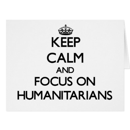 Mantenha a calma e o foco em humanitários cartões