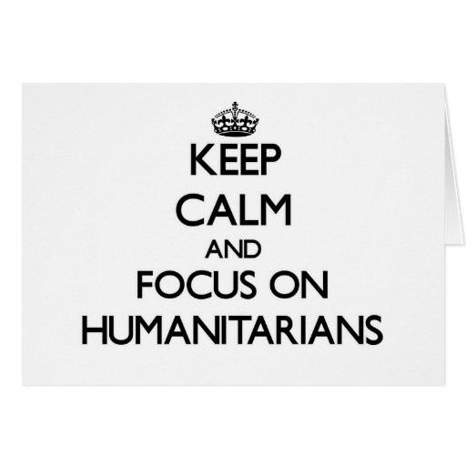 Mantenha a calma e o foco em humanitários cartão