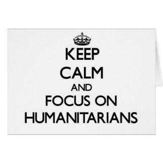 Mantenha a calma e o foco em humanitários