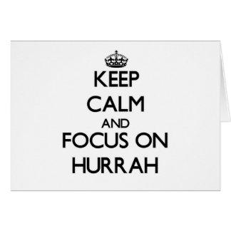 Mantenha a calma e o foco em Hurrah Cartão