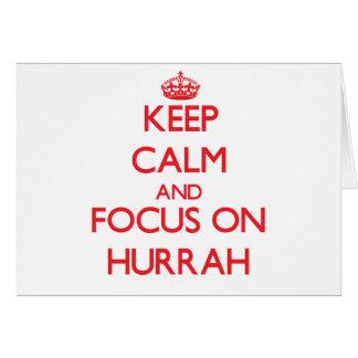 Mantenha a calma e o foco em Hurrah