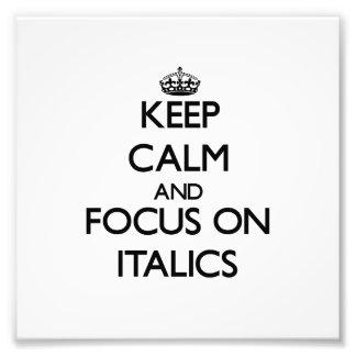 Mantenha a calma e o foco em itálicos