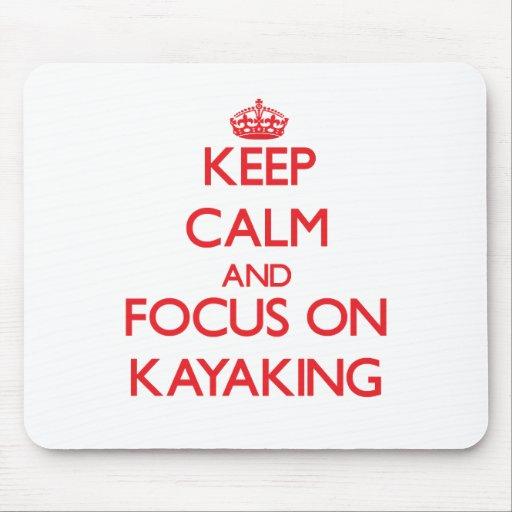 Mantenha a calma e o foco em Kayaking Mouse Pads