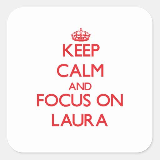 Mantenha a calma e o foco em Laura Adesivo Quadrado