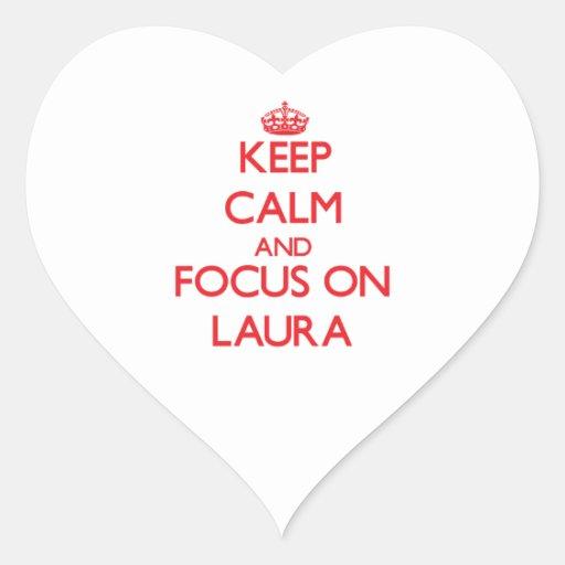 Mantenha a calma e o foco em Laura Adesivo Em Forma De Coração