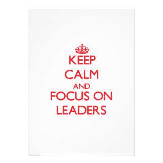 Mantenha a calma e o foco em líderes