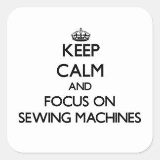 Mantenha a calma e o foco em máquinas de costura adesivo quadrado