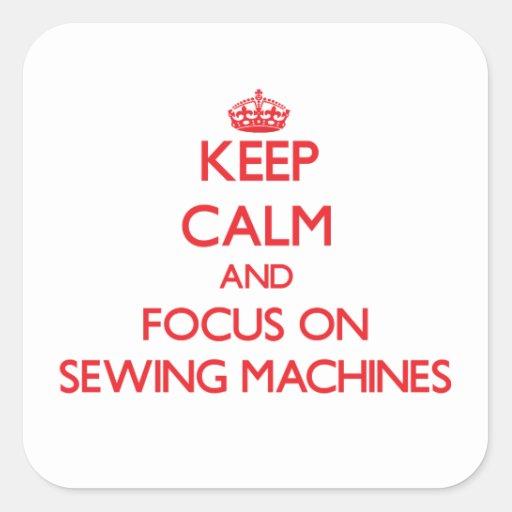 Mantenha a calma e o foco em máquinas de costura adesivo em forma quadrada