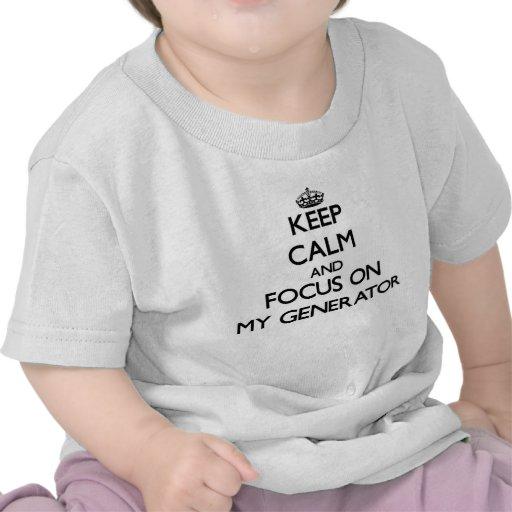 Mantenha a calma e o foco em meu gerador camisetas