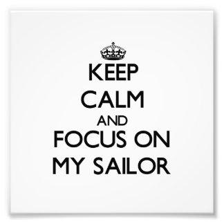 Mantenha a calma e o foco em meu marinheiro fotografia