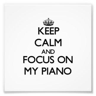 Mantenha a calma e o foco em meu piano arte de fotos