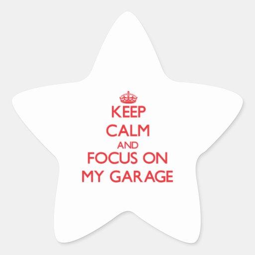 Mantenha a calma e o foco em minha garagem adesivo em forma de estrela