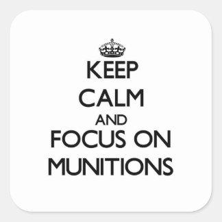 Mantenha a calma e o foco em munições adesivo quadrado