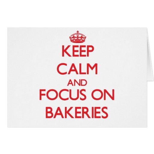 Mantenha a calma e o foco em padarias cartões