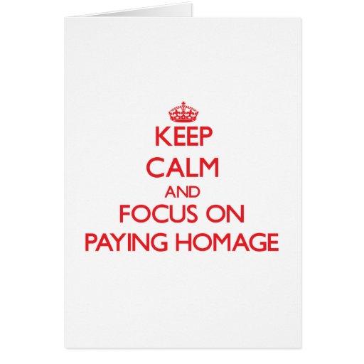 Mantenha a calma e o foco em pagar a homenagem cartao