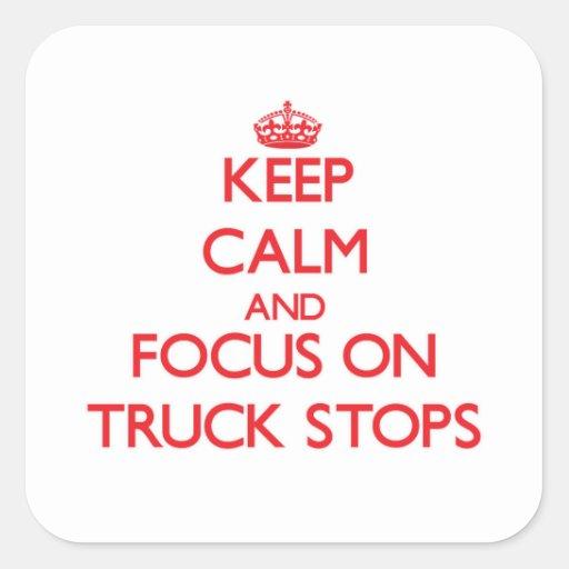 Mantenha a calma e o foco em paradas de caminhão adesivo em forma quadrada